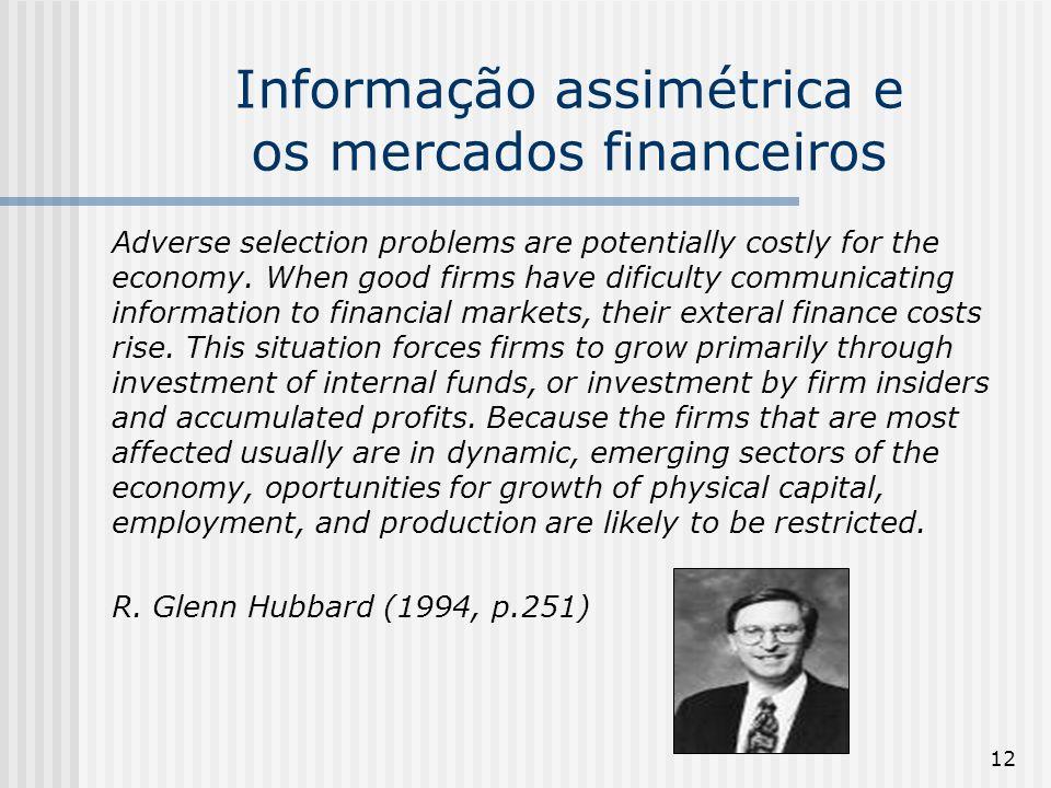 12 Informação assimétrica e os mercados financeiros Adverse selection problems are potentially costly for the economy.
