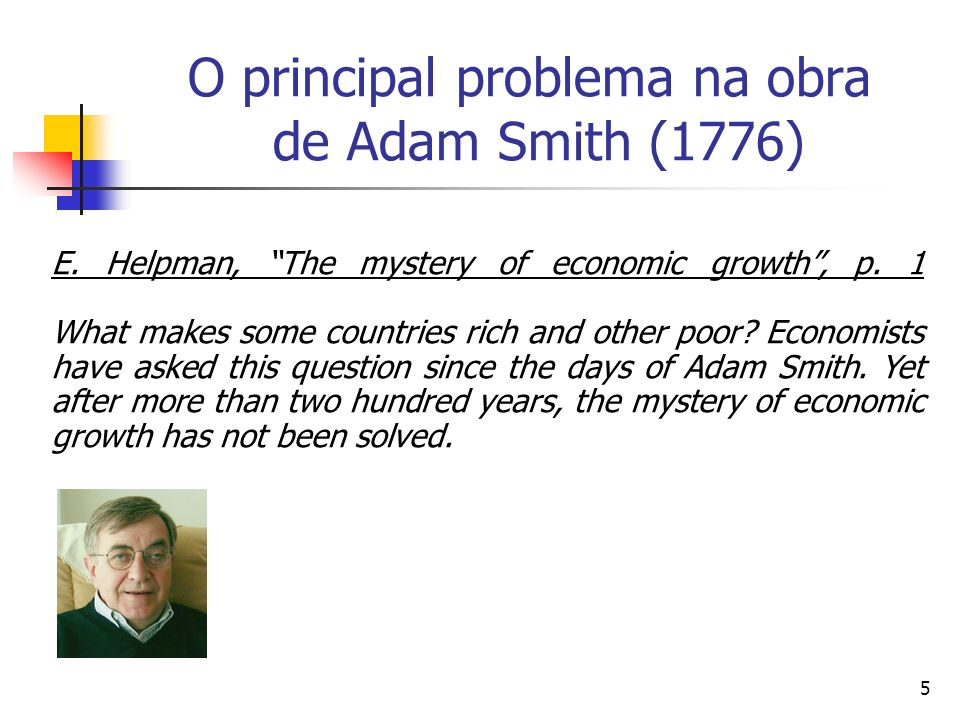 5 O principal problema na obra de Adam Smith (1776) E.
