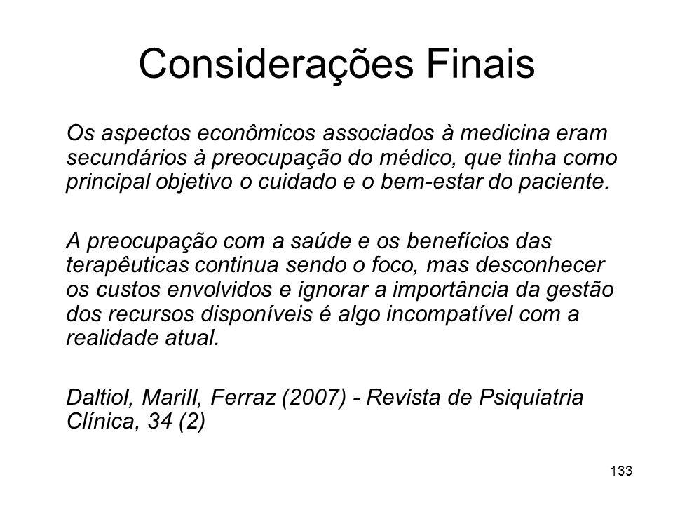 133 Considerações Finais Os aspectos econômicos associados à medicina eram secundários à preocupação do médico, que tinha como principal objetivo o cu