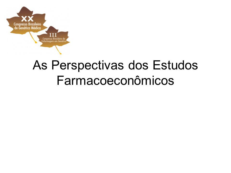 As Perspectivas dos Estudos Farmacoeconômicos