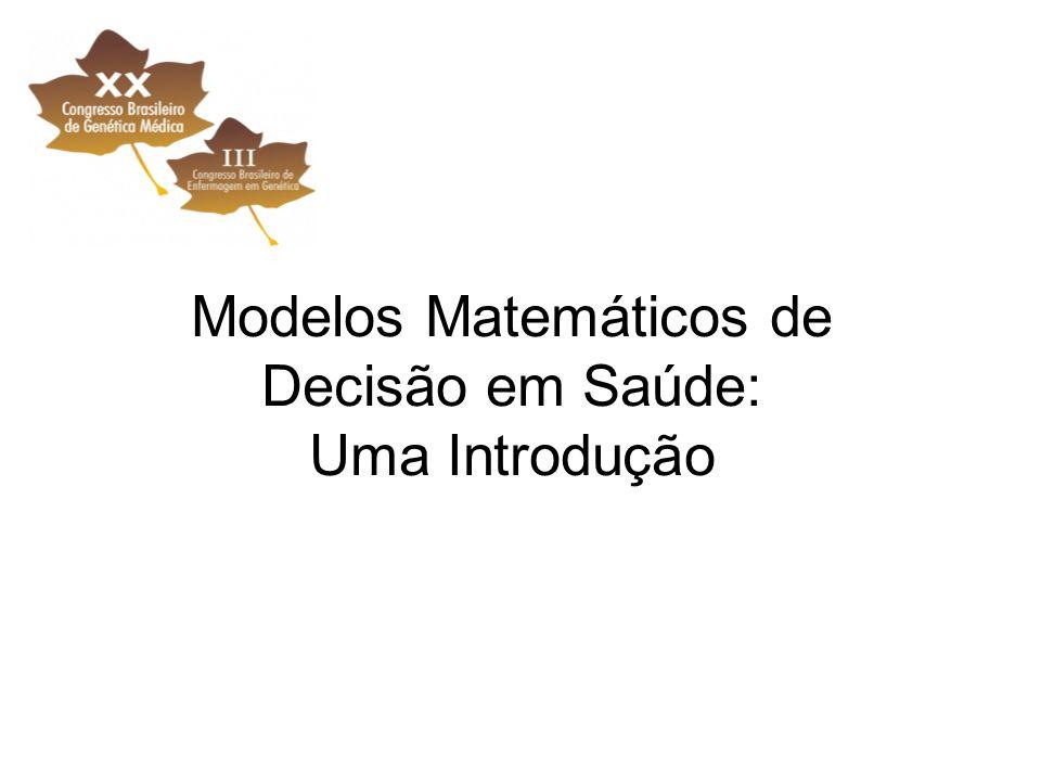 Modelos Matemáticos de Decisão em Saúde: Uma Introdução