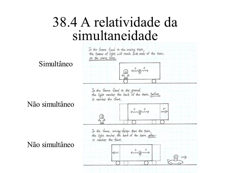 38.5 A relatividade do tempo LL Tempo Espaço t 0 t t Tempo próprio Mesmas coordenadas espaciais