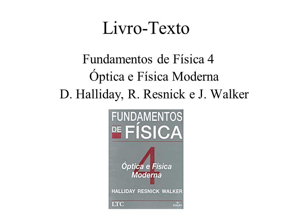 Livro-Texto Fundamentos de Física 4 Óptica e Física Moderna D. Halliday, R. Resnick e J. Walker