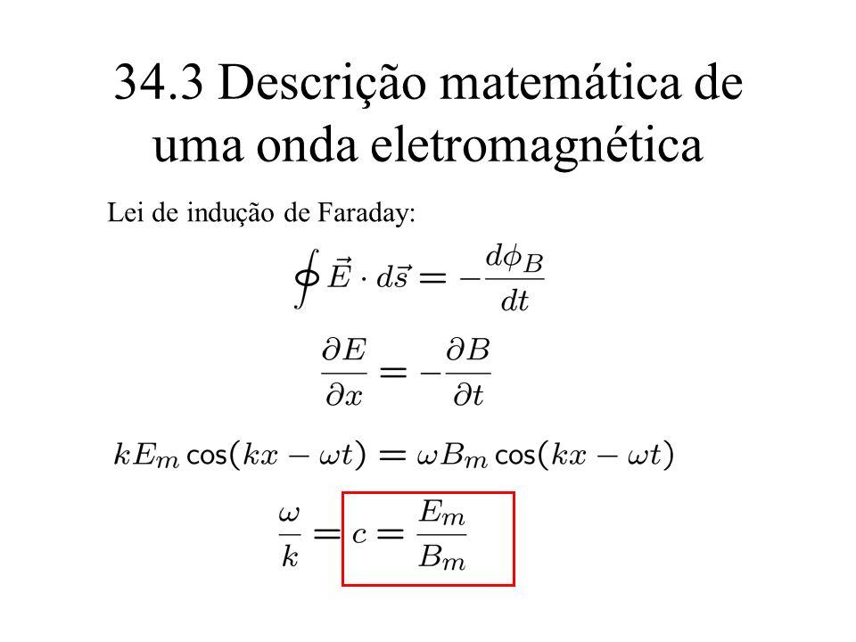 34.3 Descrição matemática de uma onda eletromagnética Lei de indução de Faraday: