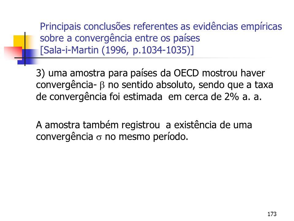 173 Principais conclusões referentes as evidências empíricas sobre a convergência entre os países [Sala-i-Martin (1996, p.1034-1035)] 3) uma amostra p