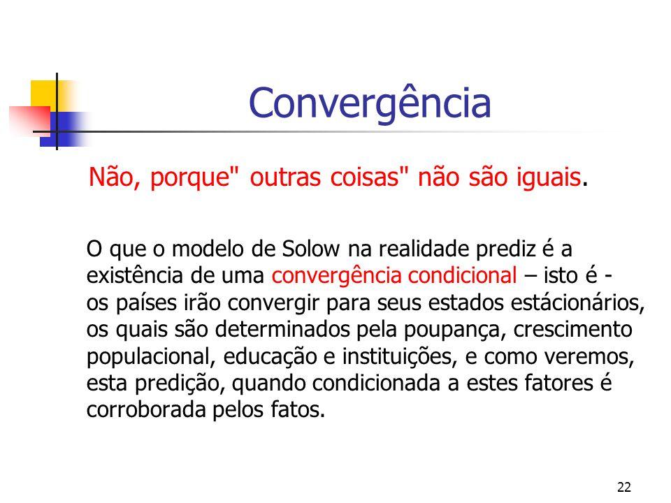 22 Convergência Não, porque