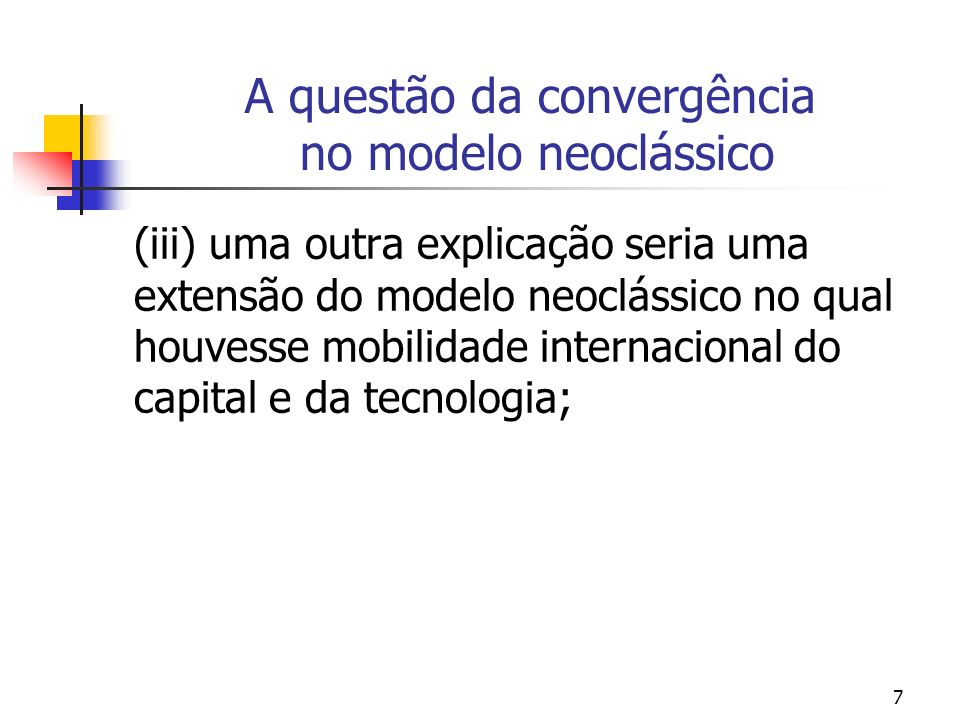 18 A Hipótese de Convergência No que se refere a dinâmica de transição que é derivada do modelo neoclássico de crescimento econômico, ela indica como uma economia converge para o seu equilíbrio e para a renda per capita de outras economias.