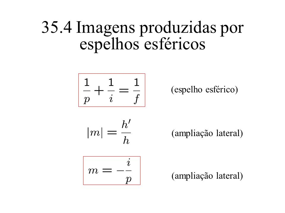 35.4 Imagens produzidas por espelhos esféricos (espelho esférico) (ampliação lateral)