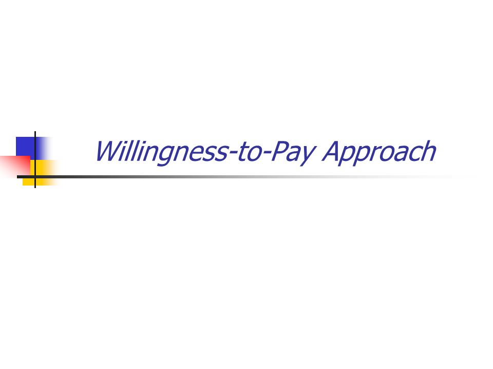 Willingness-to-Pay Approach