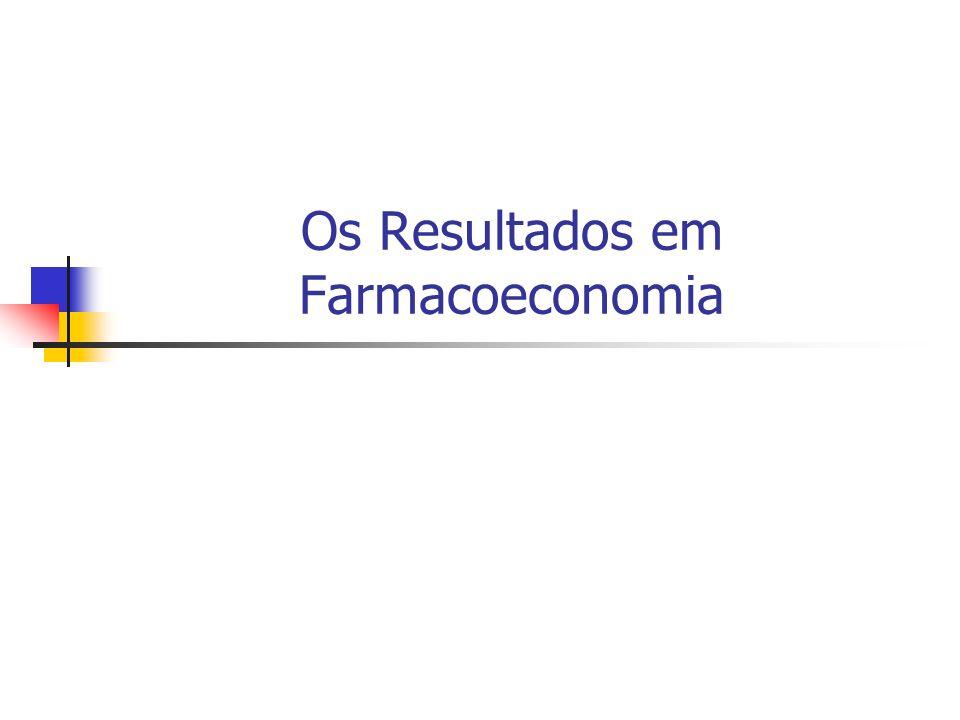 Os Resultados em Farmacoeconomia