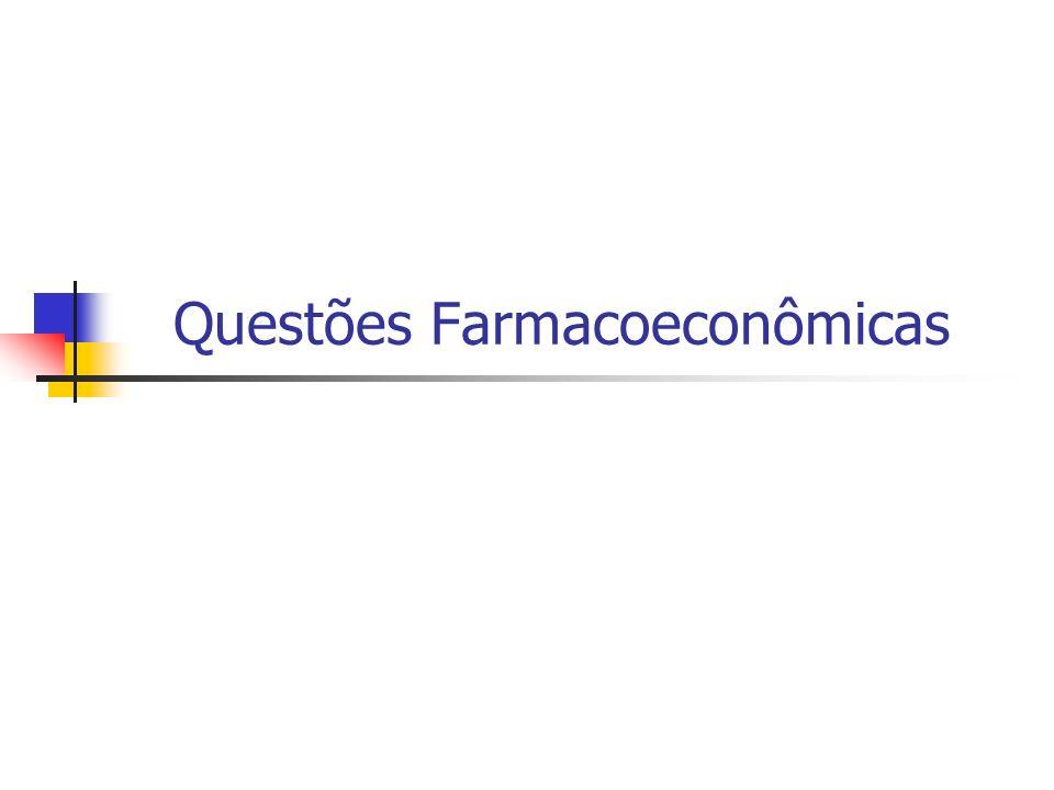 Questões Farmacoeconômicas
