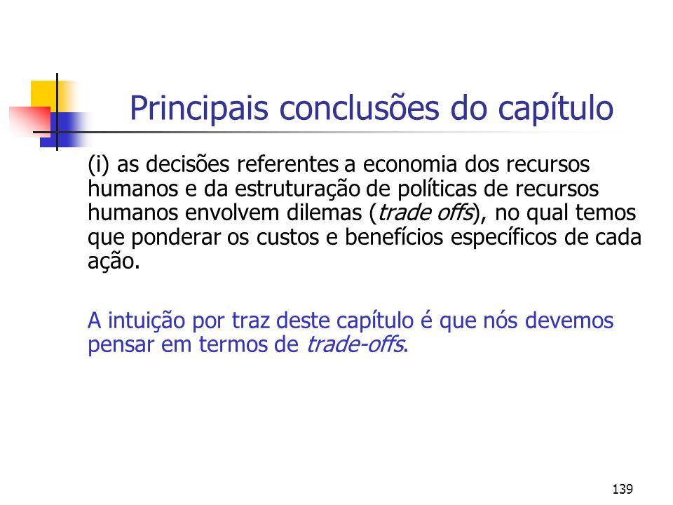 139 Principais conclusões do capítulo (i) as decisões referentes a economia dos recursos humanos e da estruturação de políticas de recursos humanos en