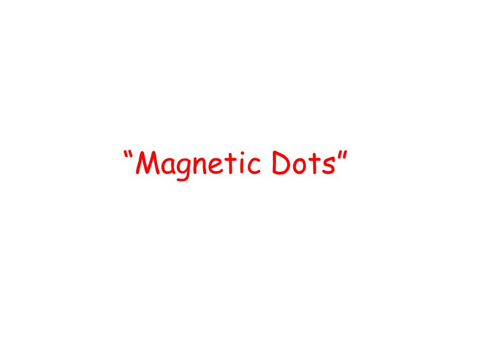 Magnetic Dots