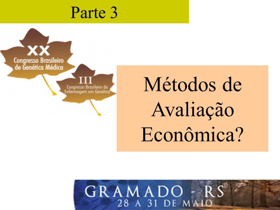 Parte 3 Métodos de Avaliação Econômica?