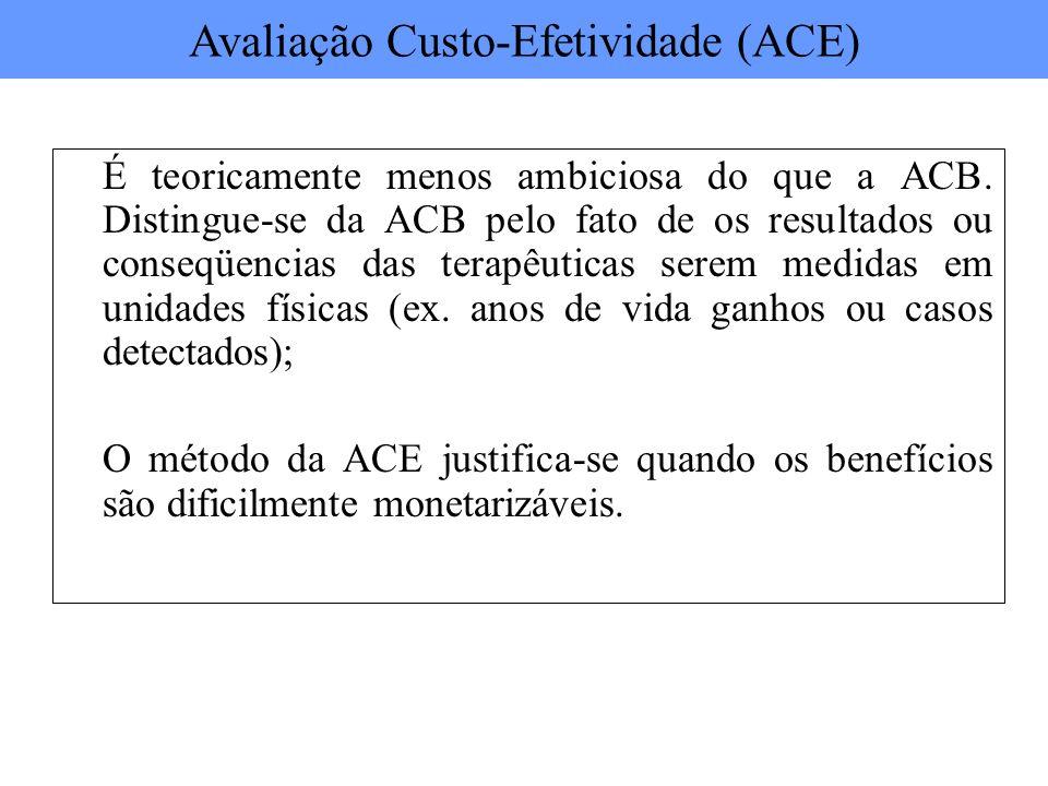 É teoricamente menos ambiciosa do que a ACB. Distingue-se da ACB pelo fato de os resultados ou conseqüencias das terapêuticas serem medidas em unidade