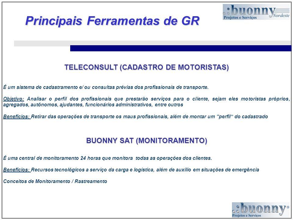 Principais Ferramentas de GR TELECONSULT (CADASTRO DE MOTORISTAS) É um sistema de cadastramento e/ ou consultas prévias dos profissionais de transport