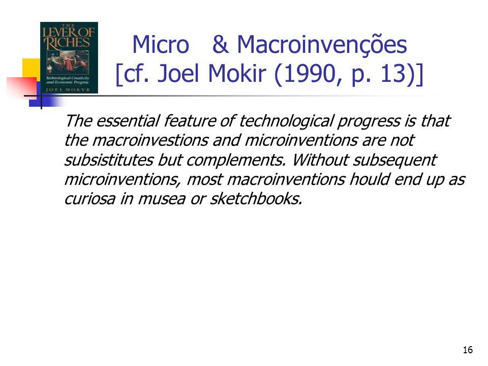 16 Micro & Macroinvenções [cf. Joel Mokir (1990, p.