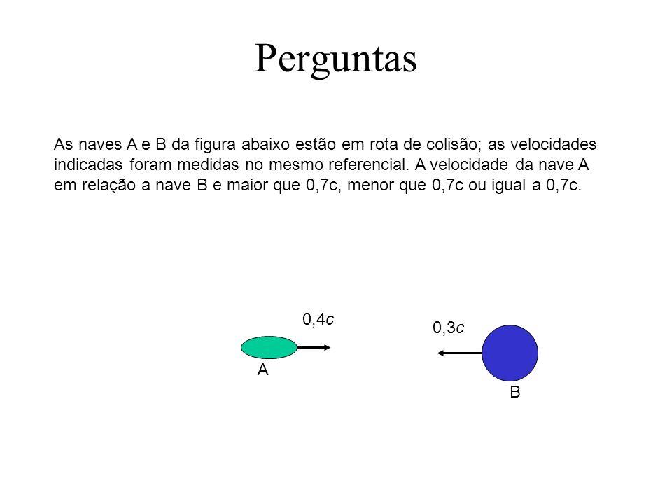 Perguntas As naves A e B da figura abaixo estão em rota de colisão; as velocidades indicadas foram medidas no mesmo referencial. A velocidade da nave