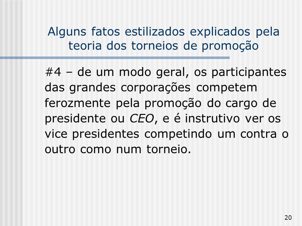 20 Alguns fatos estilizados explicados pela teoria dos torneios de promoção #4 – de um modo geral, os participantes das grandes corporações competem f
