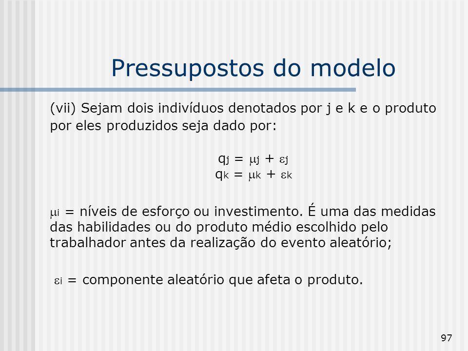 97 Pressupostos do modelo (vii) Sejam dois indivíduos denotados por j e k e o produto por eles produzidos seja dado por: q j = j + j q k = k + k i = n