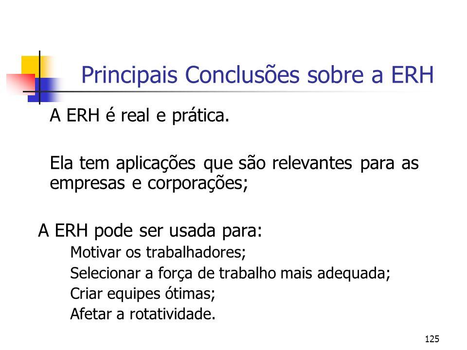 125 Principais Conclusões sobre a ERH A ERH é real e prática. Ela tem aplicações que são relevantes para as empresas e corporações; A ERH pode ser usa