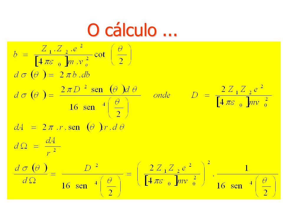 O cálculo...