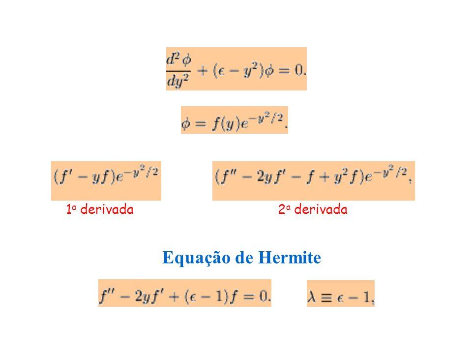Equação de Hermite 1 a derivada2 a derivada