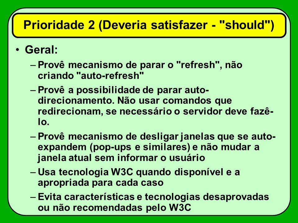Geral: –Provê mecanismo de parar o refresh , não criando auto-refresh –Provê a possibilidade de parar auto- direcionamento.
