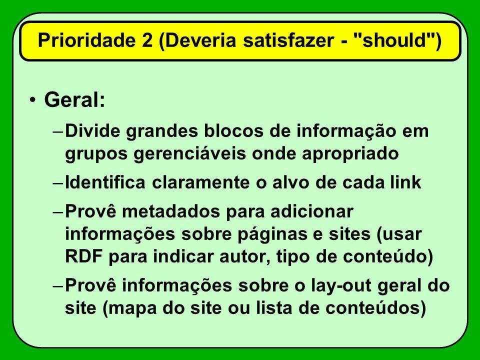 Geral: –Divide grandes blocos de informação em grupos gerenciáveis onde apropriado –Identifica claramente o alvo de cada link –Provê metadados para ad