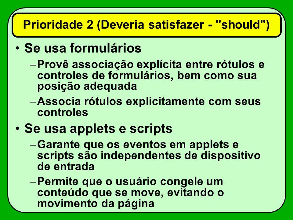Se usa formulários –Provê associação explícita entre rótulos e controles de formulários, bem como sua posição adequada –Associa rótulos explicitamente