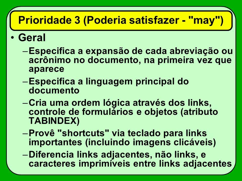 Geral –Especifica a expansão de cada abreviação ou acrônimo no documento, na primeira vez que aparece –Especifica a linguagem principal do documento –