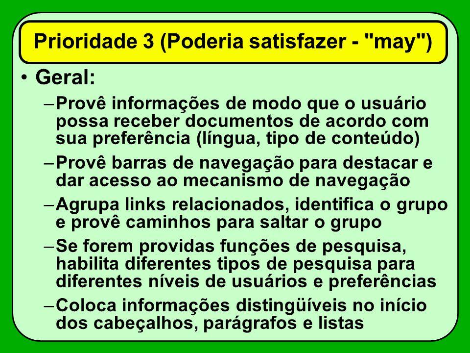 Geral: –Provê informações de modo que o usuário possa receber documentos de acordo com sua preferência (língua, tipo de conteúdo) –Provê barras de nav