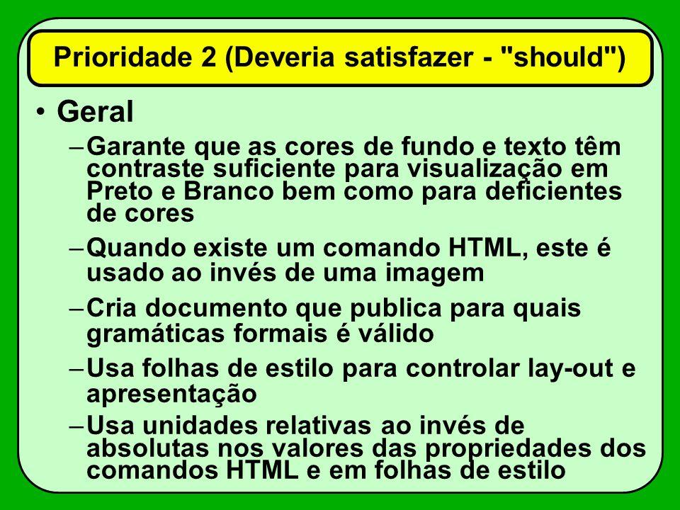 Geral: –Usa elementos de cabeçalhos (H1 a H6) para criar hierarquia de subseções –usar comandos HTML próprios para listas, quando necessárias (OL,UL,DL) –Aspas com comandos HTML.