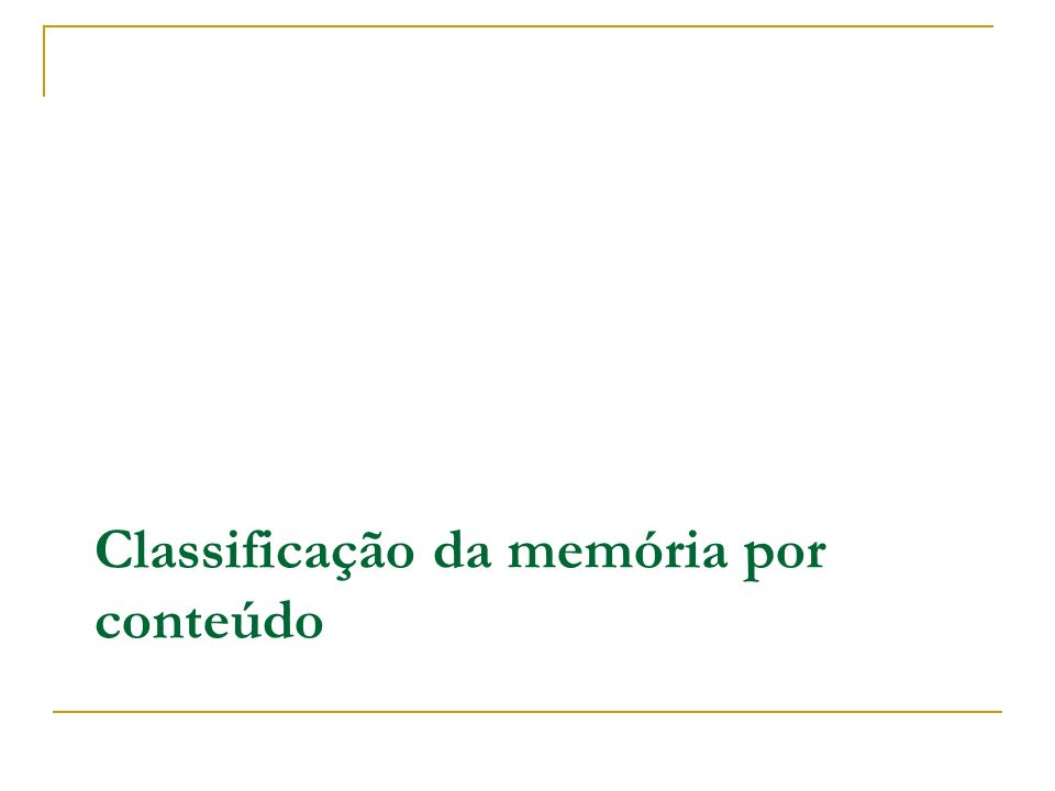 Classificação da memória por conteúdo
