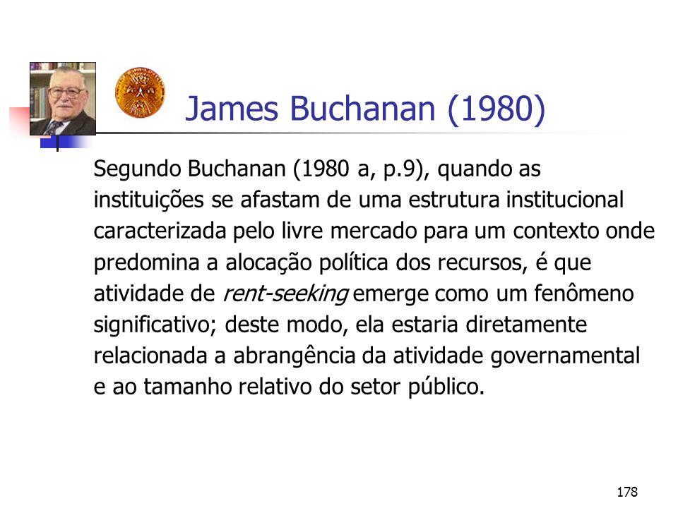 178 James Buchanan (1980) Segundo Buchanan (1980 a, p.9), quando as instituições se afastam de uma estrutura institucional caracterizada pelo livre me