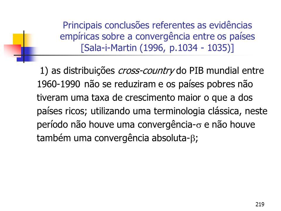 219 Principais conclusões referentes as evidências empíricas sobre a convergência entre os países [Sala-i-Martin (1996, p.1034 - 1035)] 1) as distribu
