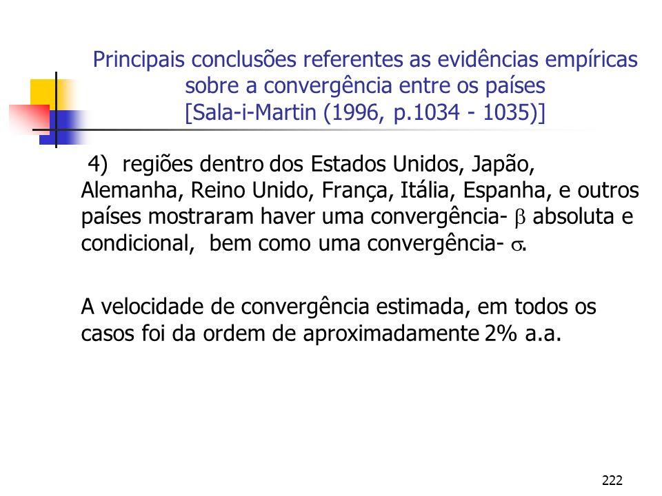 222 Principais conclusões referentes as evidências empíricas sobre a convergência entre os países [Sala-i-Martin (1996, p.1034 - 1035)] 4) regiões den