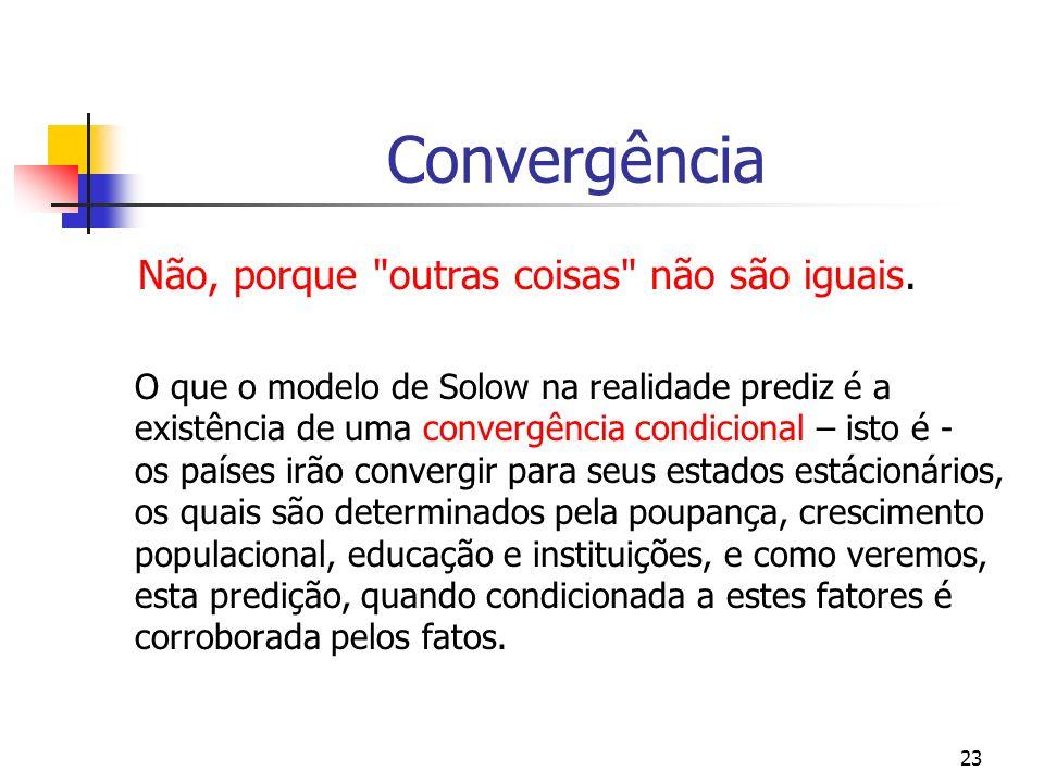 23 Convergência Não, porque