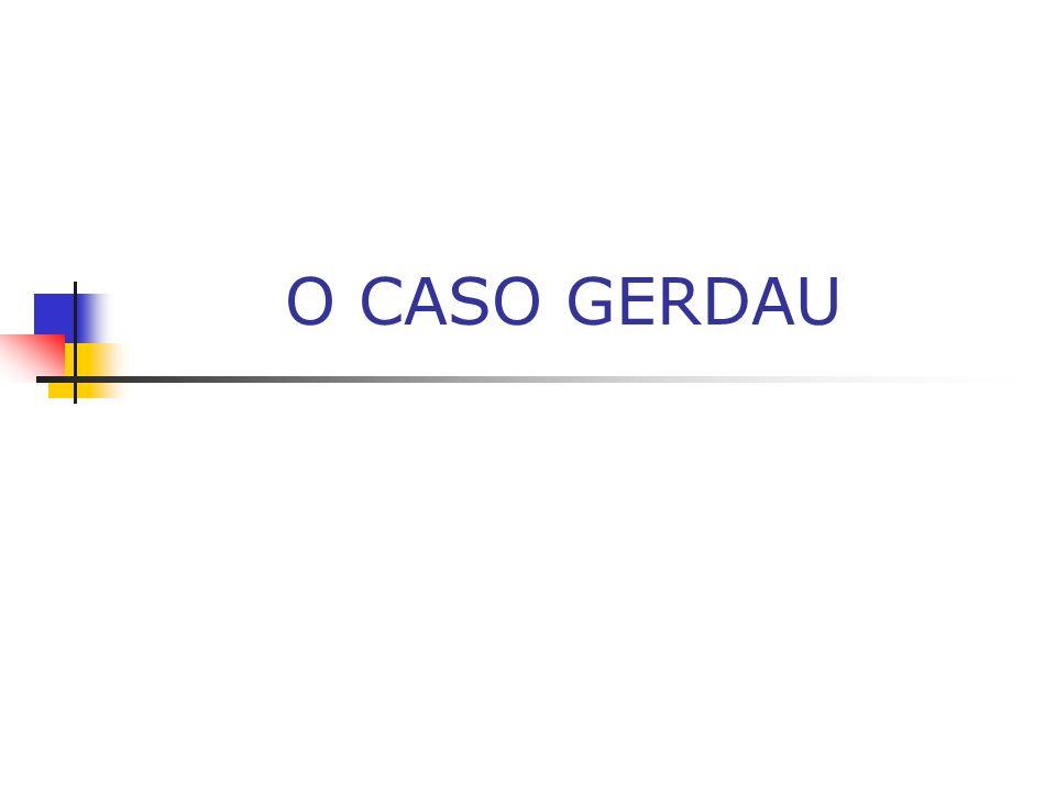 O CASO GERDAU