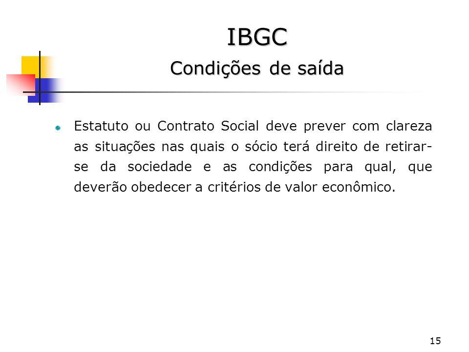 15 Estatuto ou Contrato Social deve prever com clareza as situações nas quais o sócio terá direito de retirar- se da sociedade e as condições para qual, que deverão obedecer a critérios de valor econômico.