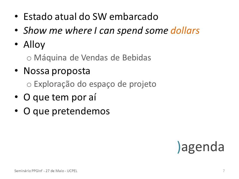 )estado atual SW embarcado SW não é o produto, mas parte dele Pouca automação Práticas generalistas de Engenharia de SW UML somente casos de uso 60% a 90% dos projetos são similares SW é usado como cola Métodos formais...