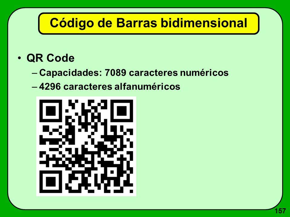 157 Código de Barras bidimensional QR Code –Capacidades: 7089 caracteres numéricos –4296 caracteres alfanuméricos