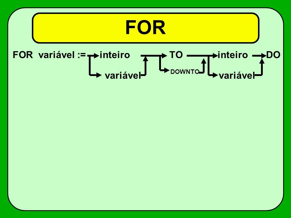 WHILE WHILE DO comand o ; condição: comparação AND OR NOT