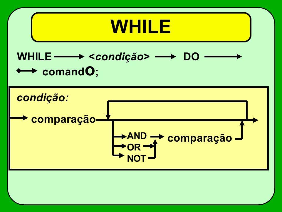 comparação variável > < = >= <= <> Constante