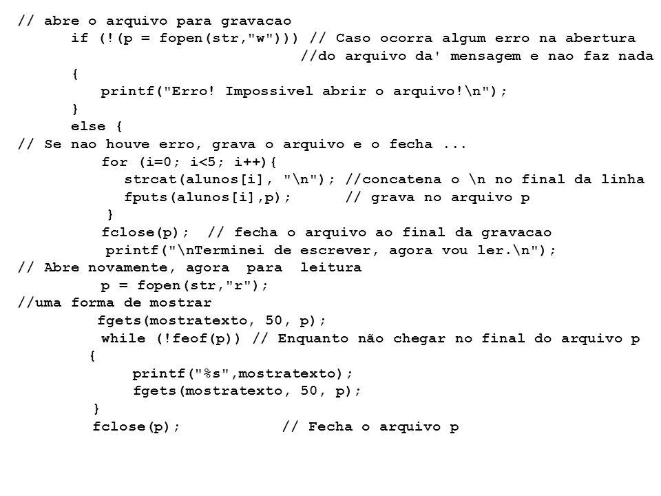 // abre o arquivo para gravacao if (!(p = fopen(str,