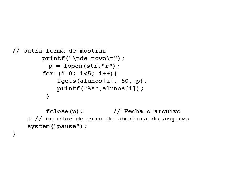 // outra forma de mostrar printf(