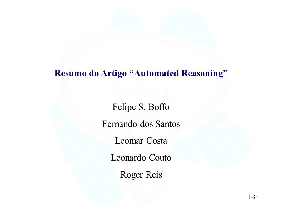 1/64 Resumo do Artigo Automated Reasoning Felipe S.