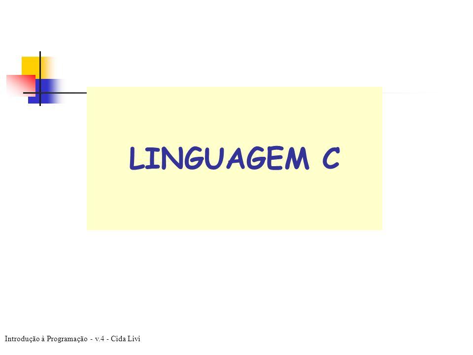 Introdução à Programação - v.4 - Cida Livi LINGUAGEM C