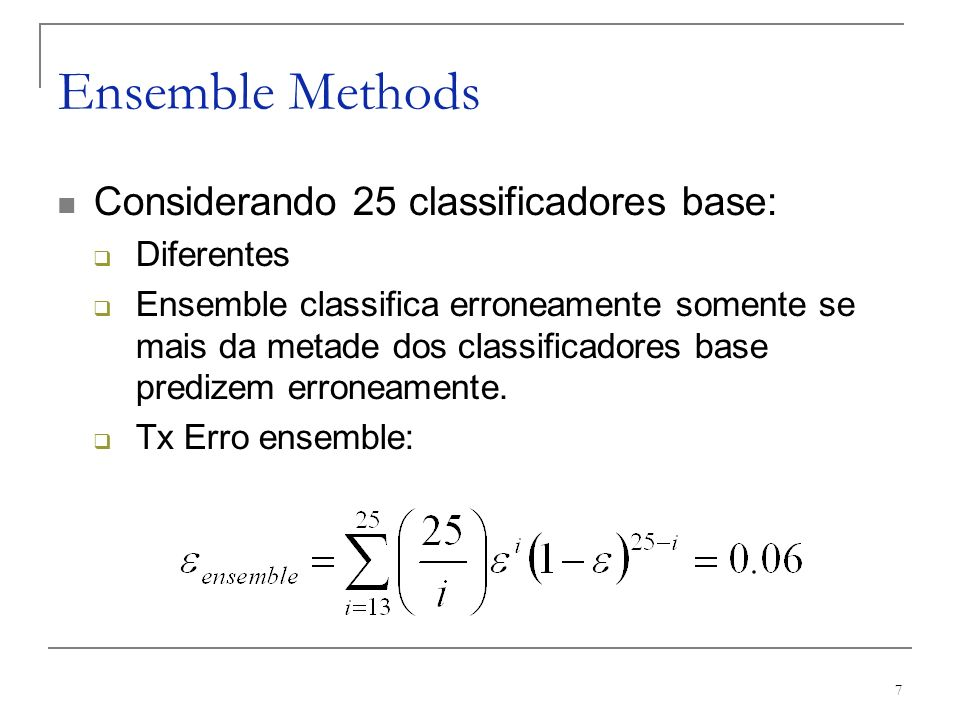 48 AdaBoost – Conclusões Vantagens: Algoritmo simples e fácil de implementar; Flexível para se combinar com os vários algoritmos base de aprendizagem disponíveis; Como o algoritmo se foca nos exemplos difíceis de classificar, a identificação correta de ruídos é bem tratada;