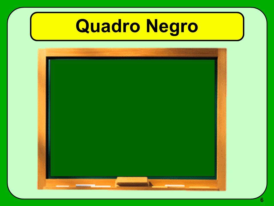 5 Quadro Negro Vantagens –disponível em quase todos os locais –desenvolvimento progressivo durante a aula –facilmente apagável –fácil participação do